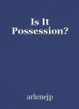 Is It Possession?