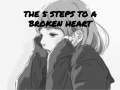 the 5 steps to a broken heart