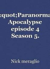 """Paranormal Apocalypse episode 4 Season 5. ""Plans change"""