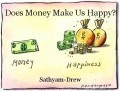 Does Money Make Us Happy?