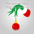 The Grinch Who Stole An Election