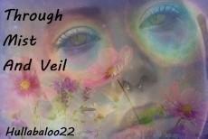 Through Mist And Veil