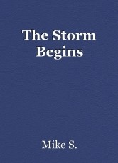 The Storm Begins