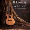 If Love is a Labor
