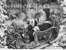 The Festive Holiday Christmas Village
