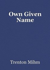 Own Given Name