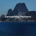 Encroaching Darkness