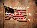 Hunted: A Revolutionary Short Story