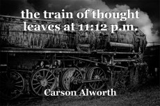 the train of thought leaves at 11:12 p.m.