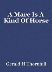 A Mare Is A Kind Of Horse
