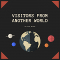Visitors From Another World