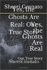 Yes, the Ghosts Are Real: Our True Story