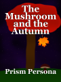 The Mushroom and the Autumn Leaf