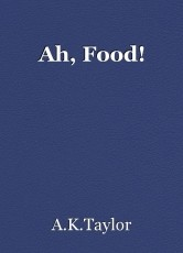 Ah, Food!
