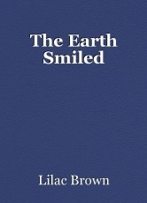 The Earth Smiled