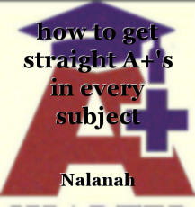 how to get straight A+'s in every subject
