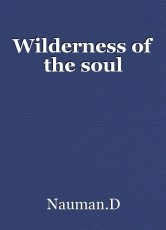 Wilderness of the soul