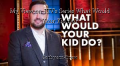 My View on ITV's Series What Would Your Kid Do?