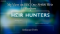 My View on BBC One Series Heir Hunters