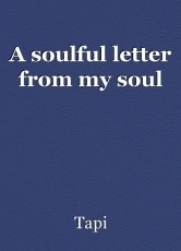 A soulful letter from my soul