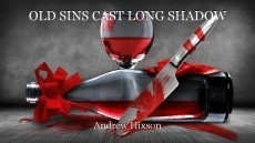OLD SINS CAST LONG SHADOW