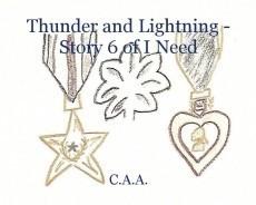 Thunder and Lightning - Story 6 of I Need
