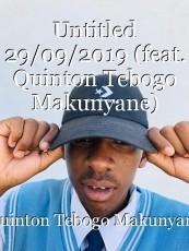 Untitled 29/09/2019 (feat. Quinton Tebogo Makunyane)
