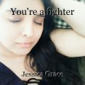 You're a fighter