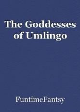 The Goddesses of Umlingo