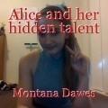 Alice and her hidden talent