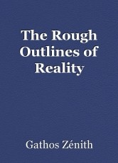 The Rough Outlines of Reality