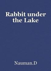 Rabbit under the Lake