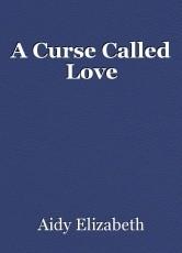 A Curse Called Love