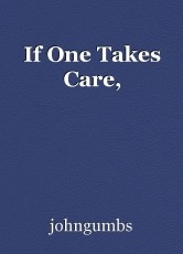 If One Takes Care,