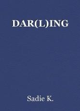 DAR(L)ING