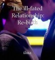 The ill-fated Relationship: Re-birth