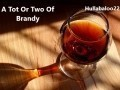 A Tot Or Two Of Brandy