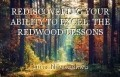 REDISCOVERING YOUR ABILITY TO EXCEL: THE REDWOOD LESSONS