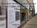 My View on the Clacton on Sea Town Centre M&S Store Closure