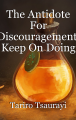 The Antidote For Discouragement: Keep On Doing It,Yes You Can