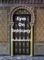 Eyes On Intricacy