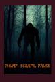 Thump, Scrape, Pause