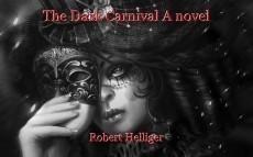 The Dark Carnival A novel