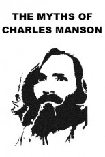 The Myths of Charles Manson