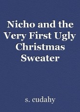 Nicho and the Very First Ugly Christmas Sweater