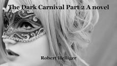The Dark Carnival Part 2 A novel