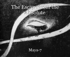 The Escape from the Absolute