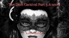 The Dark Carnival Part 3 A novel
