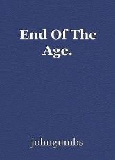 End Of The Age.
