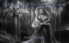 The Princess of the Shadows A novel